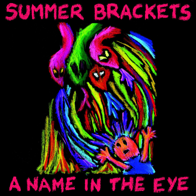 Summer Brackets - A Name In The Eye